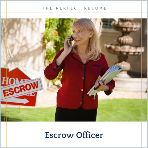 The Perfect Escrow Officer Resume Writing Tips