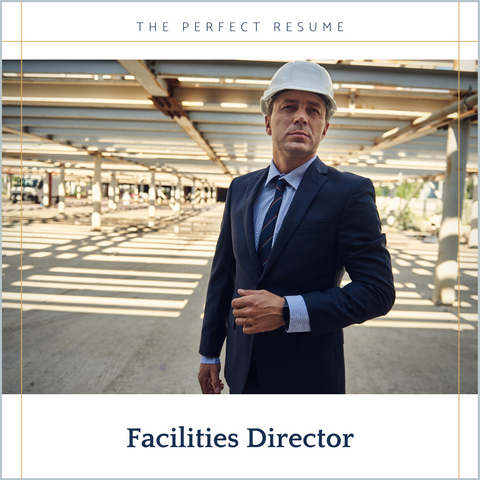 The Perfect Facilities Director Resume Writing Tips