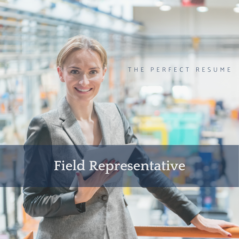 The Perfect Field Representative Resume Writing Tips