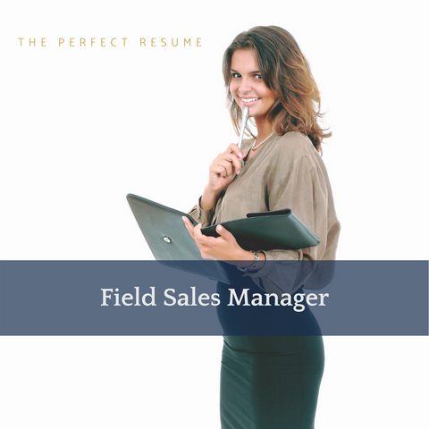 The Perfect Field Sales Manager Resume Writing Tips