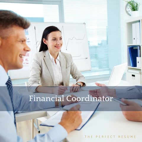 The Perfect Financial Coordinator Resume Writing Tips