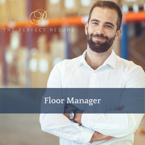 The Perfect Floor Managers Resume Writing Tips