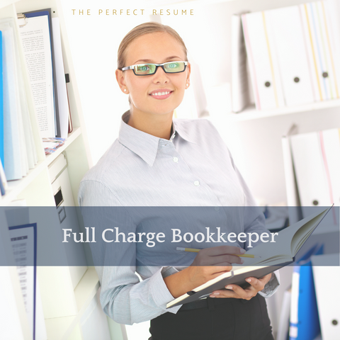 The Perfect Full Charge Bookkeeper Resume Writing Tips
