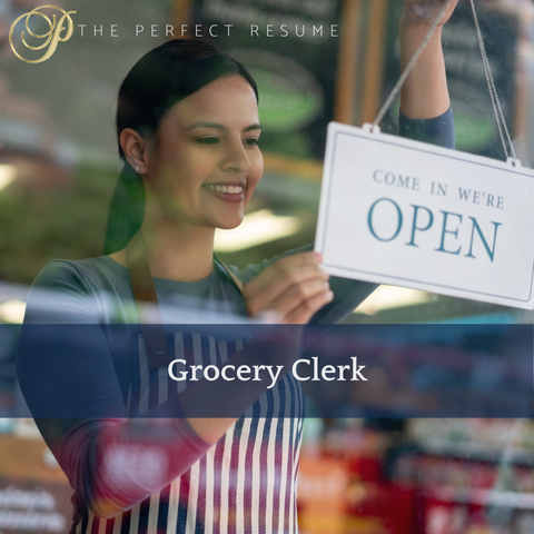 The Perfect Grocery Clerk Resume Writing Tips
