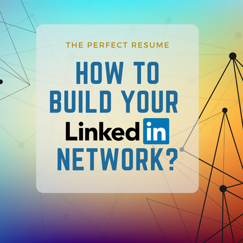How To Build Your LinkedIn Network?