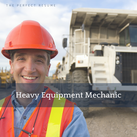 The Perfect Heavy Equipment Mechanic Resume Writing Tips