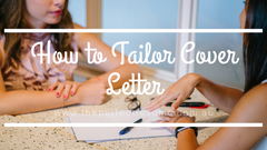 How to Tailor a Cover Letter