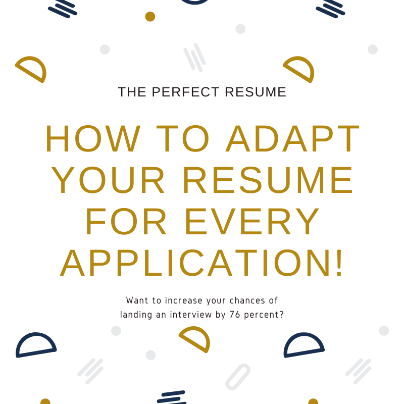 How to adapt your resume for every application!
