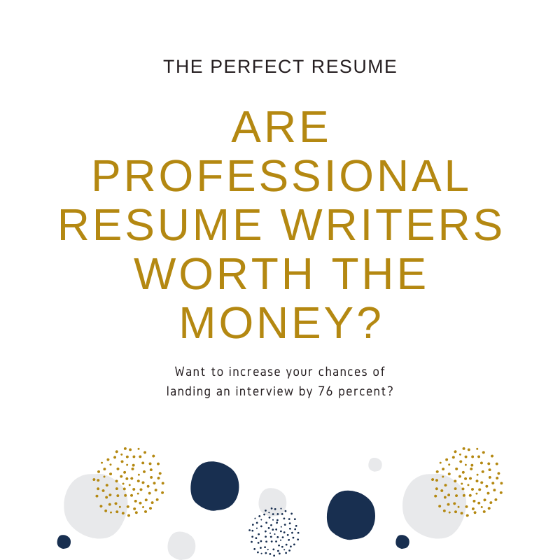 ARE PROFESSIONAL RESUME WRITERS WORTH THE MONEY?