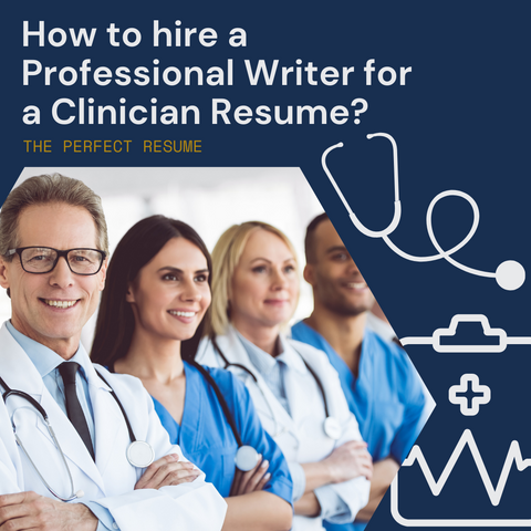 How to hire a Professional Writer for a Clinician Resume