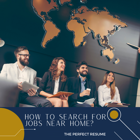 How to search for jobs near home