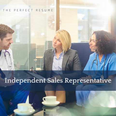 The Perfect Independent Sales Representative Resume Writing Tips