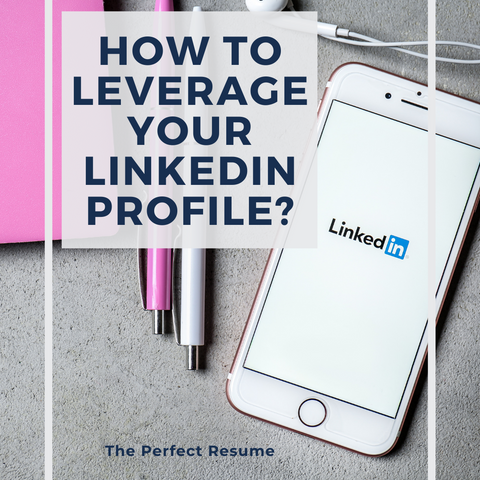 How to Leverage your LinkedIn Profile?