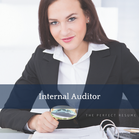 The Perfect Internal Auditor Resume Writing Tips