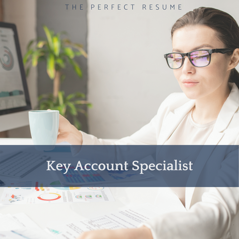 The Perfect Key Account Specialist Resume Writing Tips