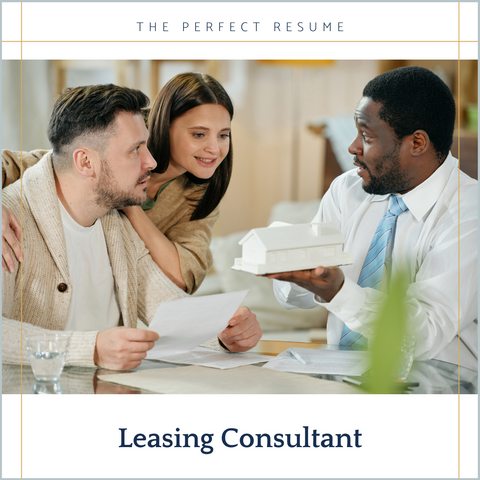 The Perfect Leasing Consultant Resume Writing Tips
