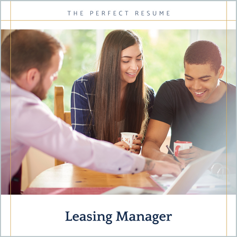 The Perfect Leasing Manager Resume Writing Tips