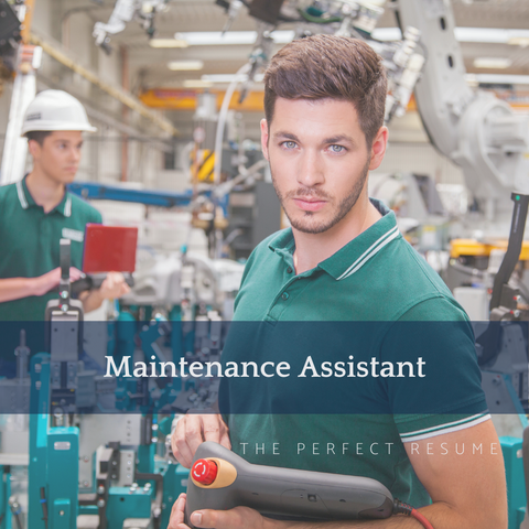 The Perfect Maintenance Assistant Resume Writing Tips
