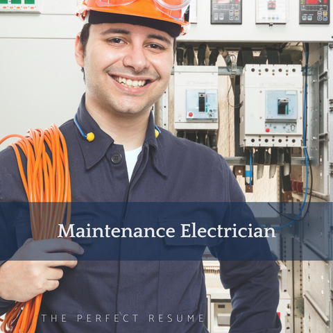 The Perfect Maintenance Electrician Resume Writing Tips