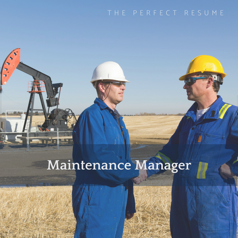The Perfect Maintenance Manager Resume Writing Tips