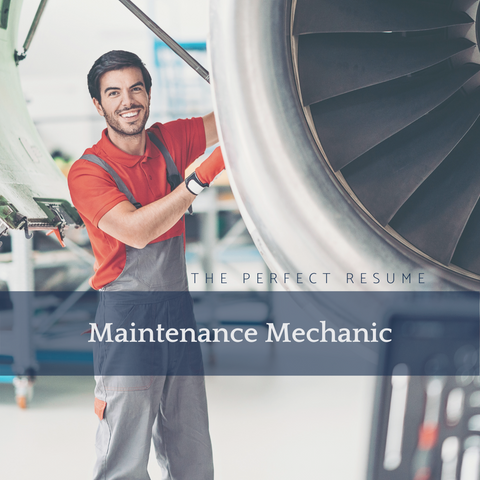 The Perfect Maintenance Mechanic Resume Writing Tips