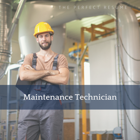 The Perfect Maintenance Technician Resume Writing Tips