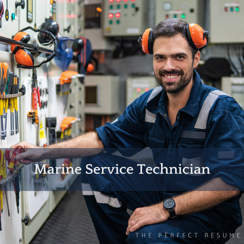 The Perfect Marine Service Technician Resume Writing Tips