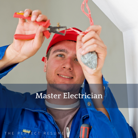 The Perfect Master Electrician Resume Writing Tips