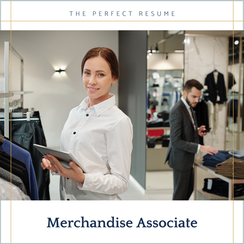 The Perfect Merchandise Associate Resume Writing Tips