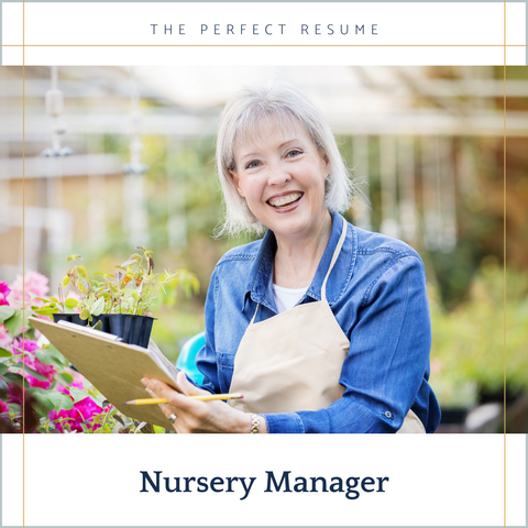 The Perfect Nursery Manager Resume Writing Tips