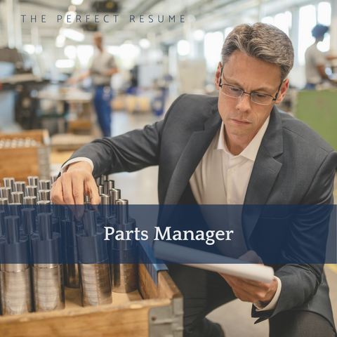 The Perfect Parts Manager Resume Writing Tips