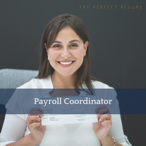 The Perfect Payroll Coordinator Resume Writing Tips