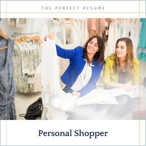The Perfect Personal Shopper Resume Writing Tips