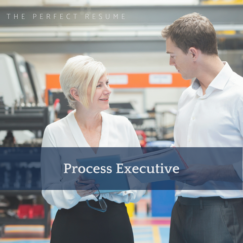 The Perfect Process Executive Resume Writing Tips