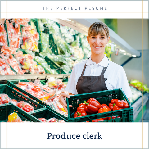 The Perfect Produce Clerk Resume Writing Tips