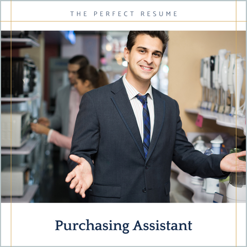 The Perfect Purchasing Assistant Resume Writing Tips