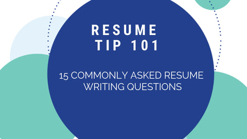 The Top 15 Resume Writing Questions Answered!