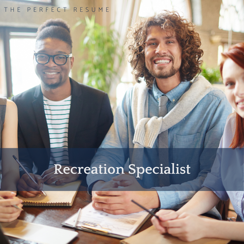 The Perfect Recreation Specialist Resume Writing Tips
