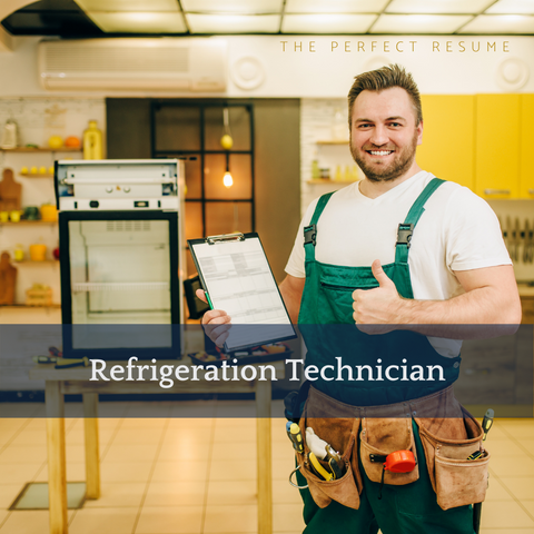 The Perfect Refrigeration Technician Resume Writing Tips