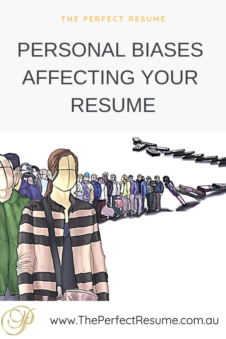 The Perfect Resume - Personal Biases Affecting your Resume