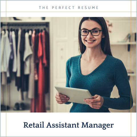 The Perfect Retail Assistant Manager Resume Writing Tips