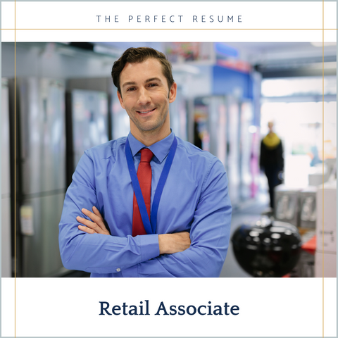The Perfect Retail Associate Resume Writing Tips