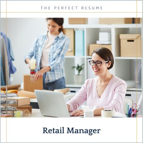 The Perfect Retail Manager Resume Writing Tips