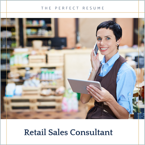 The Perfect Retail Sales Consultant Resume Writing Tips
