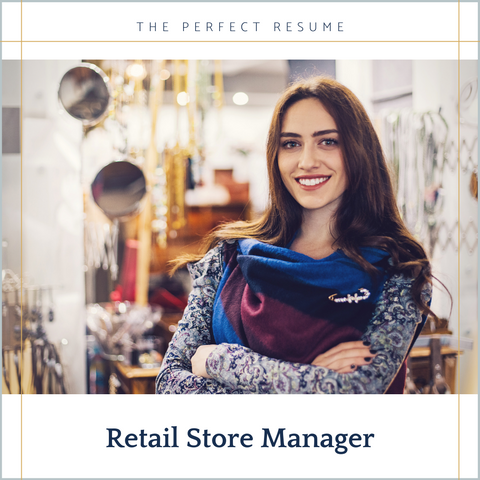 The Perfect Retail Store Manager Resume Writing Tips