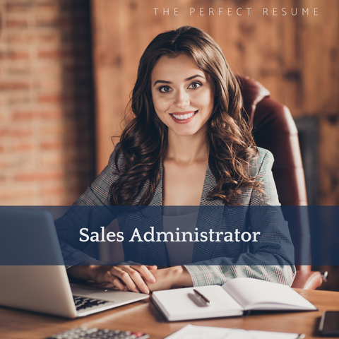 The Perfect Sales Administrator Resume Writing Tips