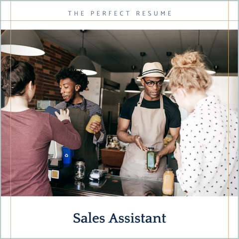 The Perfect Sales Assistant Resume Writing Tips