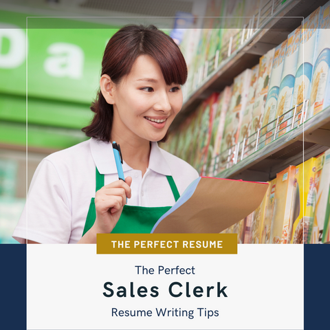 The Perfect Sales Clerk Resume Writing Tips