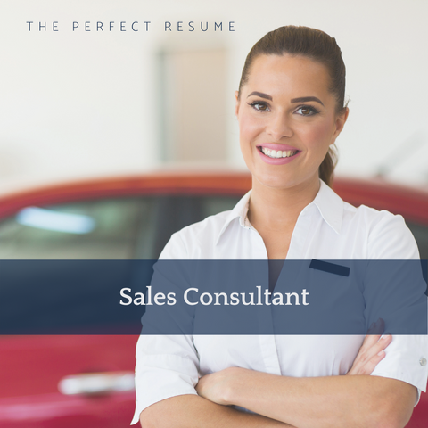 The Perfect Sales Consultant Resume Writing Tips