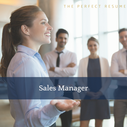 The Perfect Sales Manager Resume Writing Tips